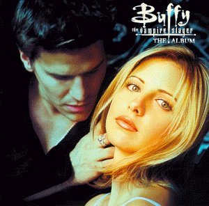 Buffy přemožitelka upírů-Buffy the Vampire Slayer - The Album