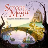 Screen Magic: Songs from Animated Film Classics